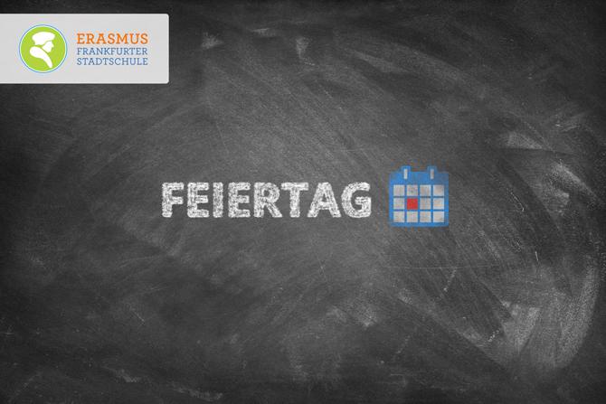 Termin: Feiertag ~ Erasmus Gymnasium Frankfurt ~ Trilinguale weiterführende Privatschule