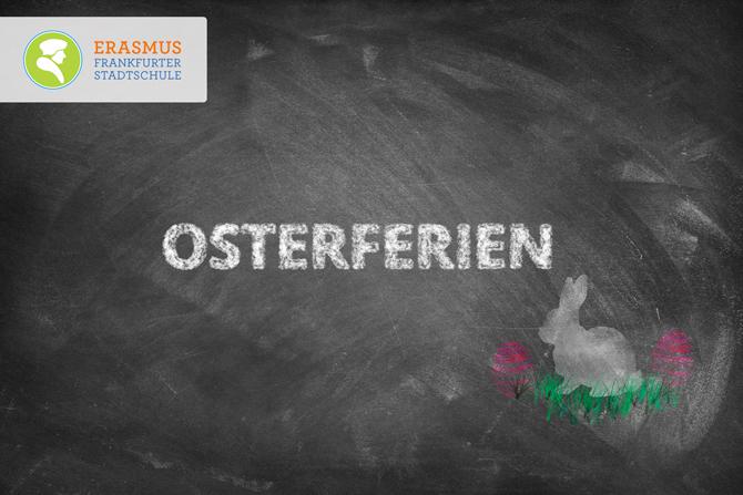 Termin: Osterferien ~ Erasmus Gymnasium Frankfurt ~ Trilinguale weiterführende Privatschule